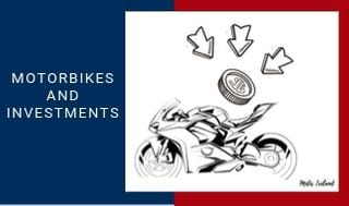 Motorbikes and Investments… what do they have in common?